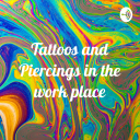 Tattoos and Piercings in the work place - Jessie Murray