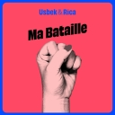 Ma Bataille - Usbek & Rica