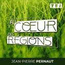 Au coeur des régions - Jean-Pierre Pernaut