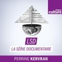 LSD, La série documentaire - France Culture