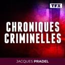 CHRONIQUES CRIMINELLES - Jacques Pradel - TF1
