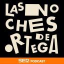 Las Noches de Ortega - Cadena SER