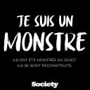 JE SUIS UN MONSTRE - Society Magazine