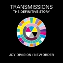 Transmissions: The Definitive Story of Joy Division & New Order - Joy Division / New Order