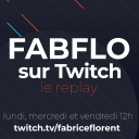 FabFlo & Co sur Twitch, le replay - Fabrice FLORENT