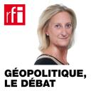 Géopolitique, le débat - RFI