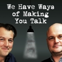 We Have Ways of Making You Talk - Goalhanger Films