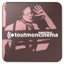 LE CINÉMA DE MONSIEUR TOUTMONCINEMA - Monsieur Toutmoncinema