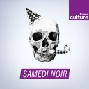 Samedi noir - France Culture