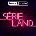 SERIELAND, recommandations et coulisses de vos séries TV préférées - Europe 1