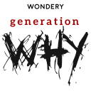 The Generation Why Podcast - Wondery