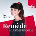 Remède à la mélancolie - France Inter