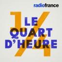 Le Quart d'Heure - Radio France