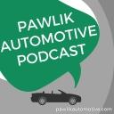 Pawlik Automotive Podcast -