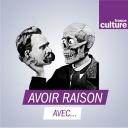 Avoir raison avec... - France Culture