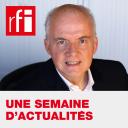 Une semaine d'actualité - RFI