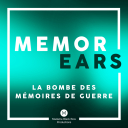 MemorEars podcast - La bombe des mémoires de guerre - Madame Black Bow Productions