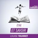 Etre et savoir - France Culture