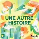 Une Autre Histoire - Louie Media