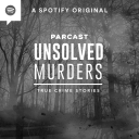 Unsolved Murders: True Crime Stories - Parcast Network