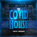 The Covid House - Tim R. Woods