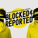 Blocked and Reported - Katie Herzog and Jesse Singal