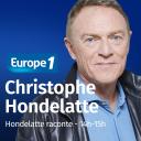 Hondelatte raconte - Christophe Hondelatte - Europe 1