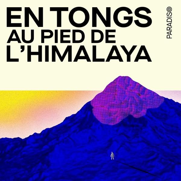 En tongs au pied de l'Himalaya