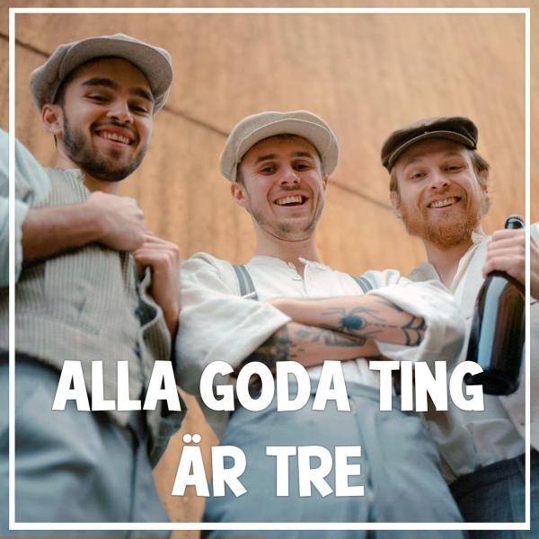 Alla goda ting är tre