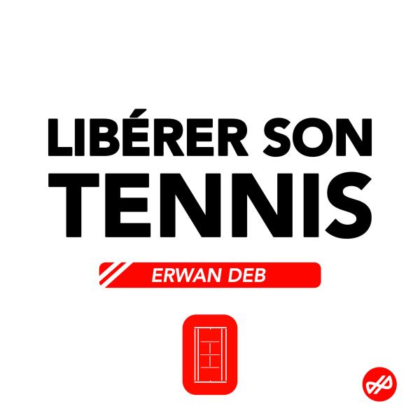 Libérer son Tennis