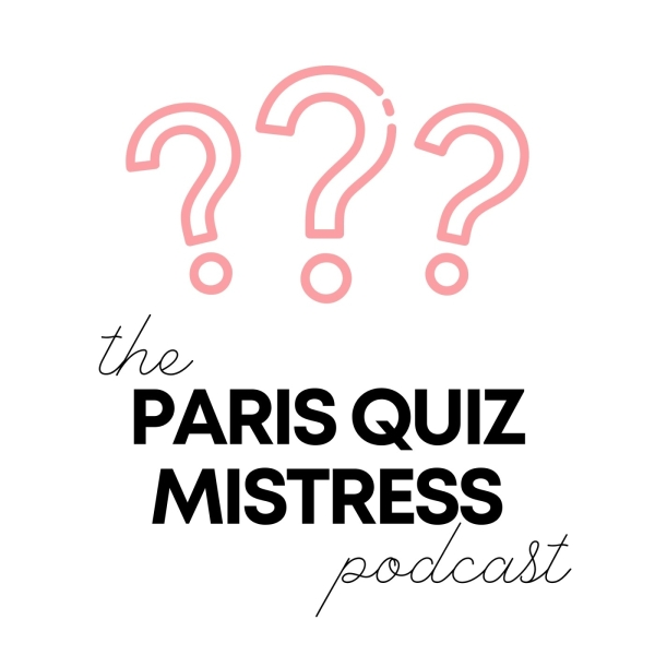 The Paris Quiz Mistress Podcast