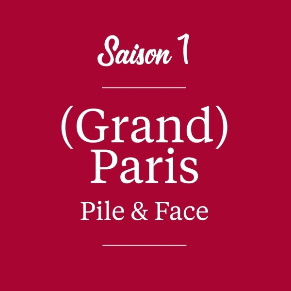 (Grand) Paris Pile & Face