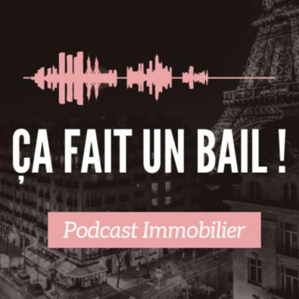ÇA FAIT UN BAIL ! Podcast Immobilier