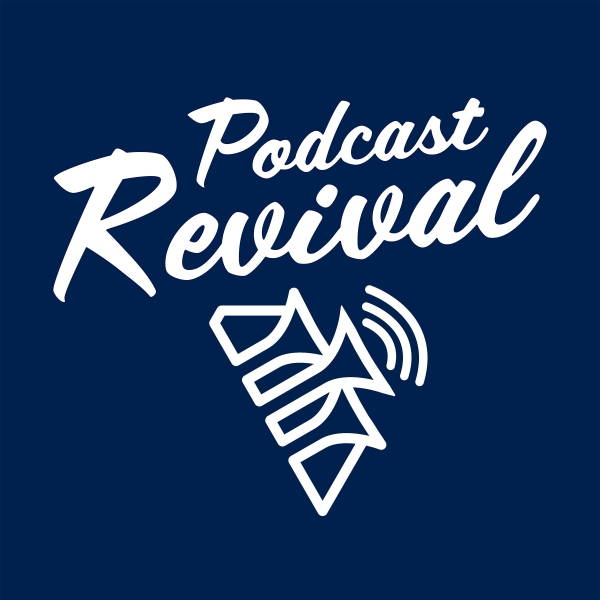 Podcast Revival