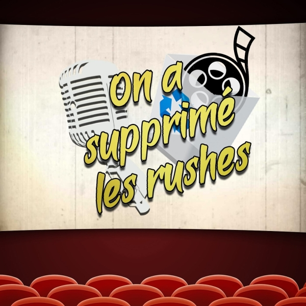 On a supprimé les rushes