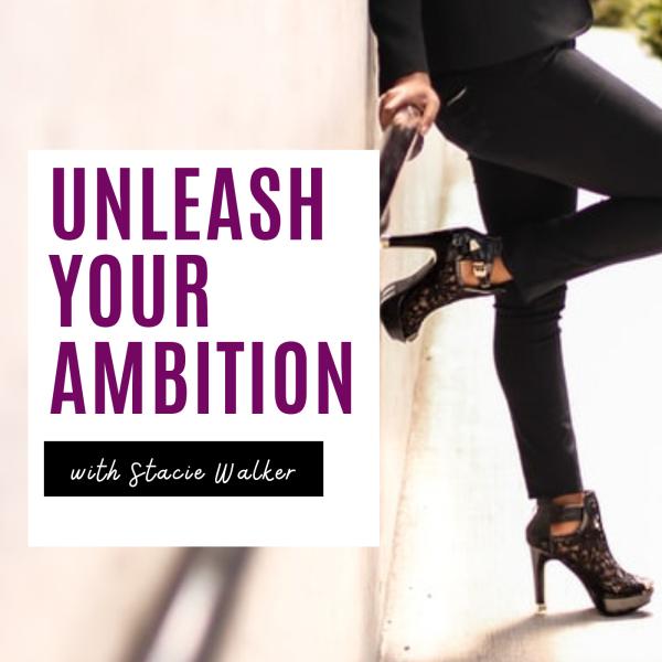 Unleash Your Ambition: Online Business | Mindset | Success | Lifestyle | Stacie Walker