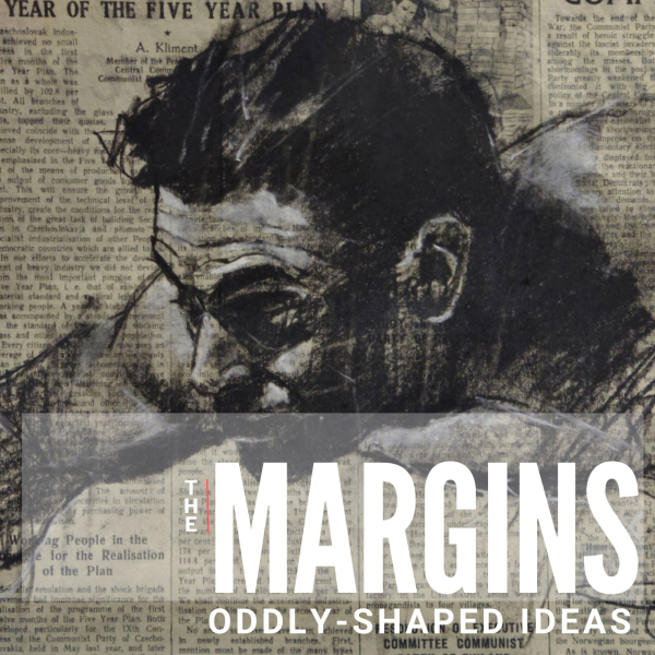 The Margins: Obsessions, the Supernormal & Oddly-Shaped Ideas