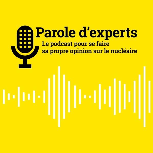 Parole d'experts Orano, le podcast pour se faire sa propre opinion sur le nucléaire