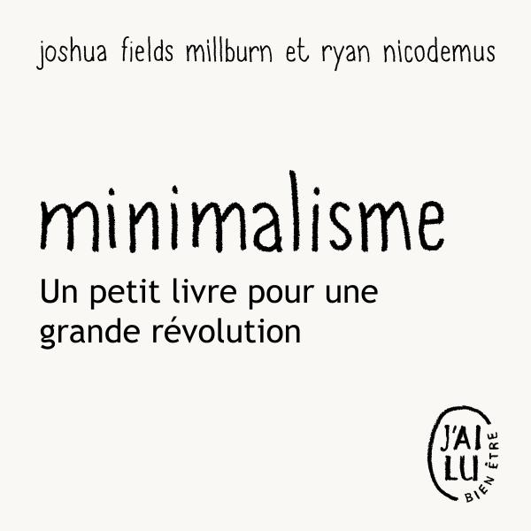« Minimalisme », un petit livre pour une grande révolution