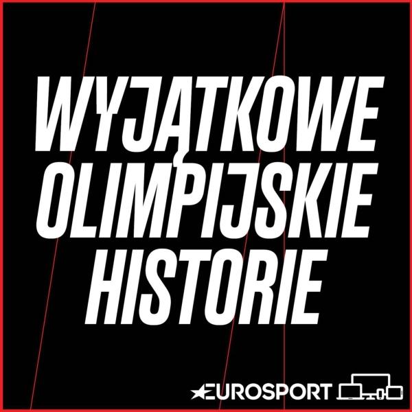 WYJĄTKOWE OLIMPIJSKIE HISTORIE