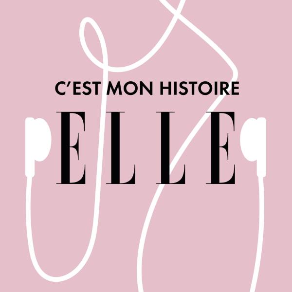 ELLE - C'est mon histoire