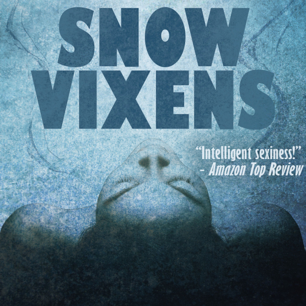 Snow Vixens: A Seven-Part Audio Romance Drama Podcast