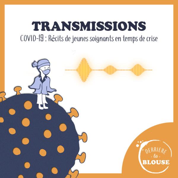 Transmissions || COVID-19 : Récits de jeunes soignants en temps de crise