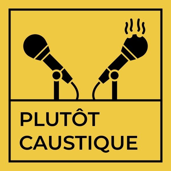 Plutôt Caustique