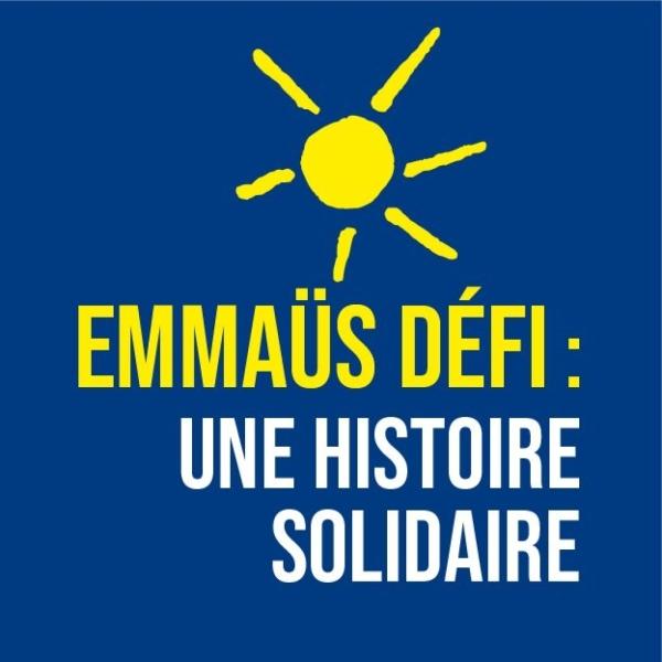 Emmaüs Défi : Une histoire solidaire