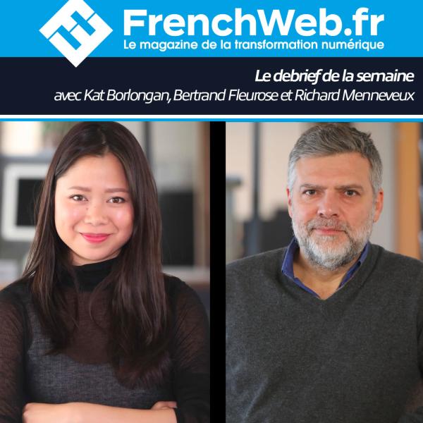 Debrief de la semaine / FrenchWeb