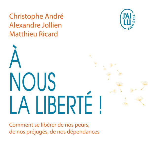 """""""A nous la liberté"""" : un livre sur le chemin de la paix intérieure"""