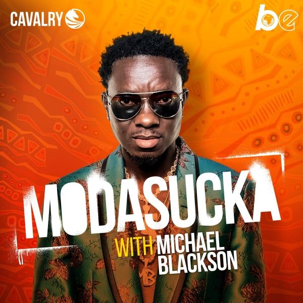 MODASUCKA with Michael Blackson