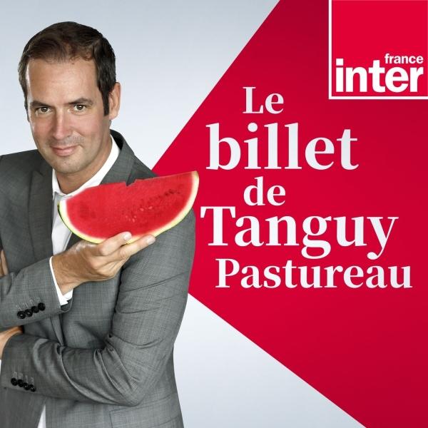 Le Billet de Tanguy Pastureau