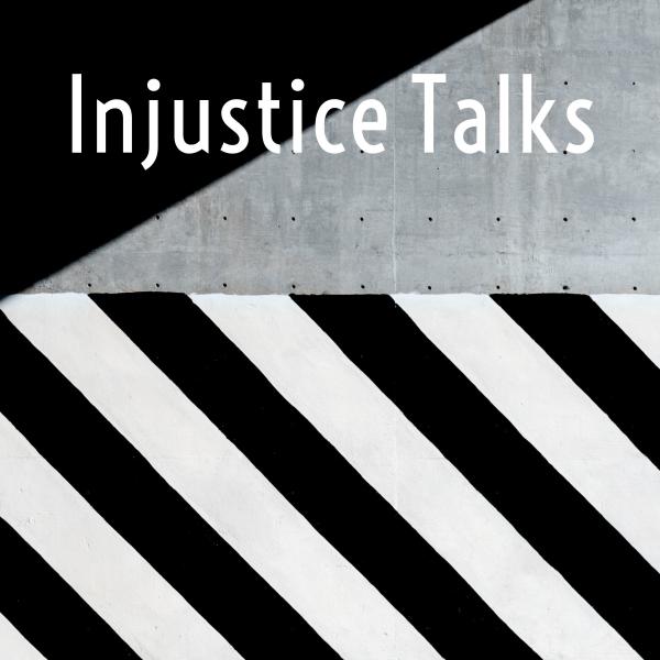 Injustice Talks!